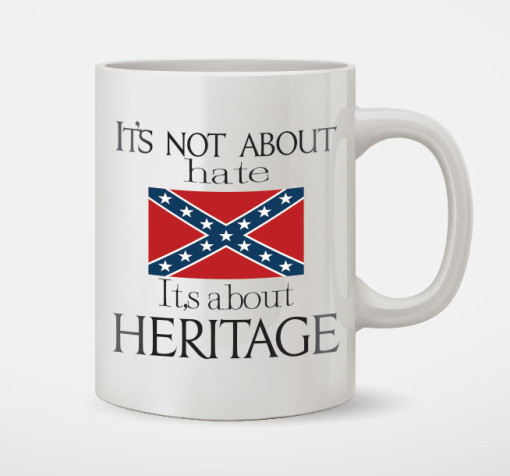 its-not-about-hate-heritage-confederate-torn-rebel-coffee-mug